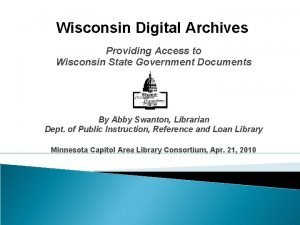 Wisconsin Digital Archives Providing Access to Wisconsin State