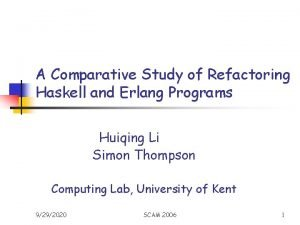 A Comparative Study of Refactoring Haskell and Erlang
