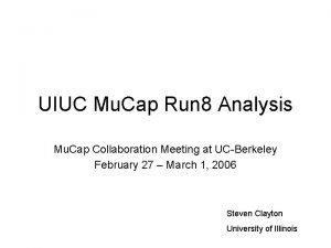 UIUC Mu Cap Run 8 Analysis Mu Cap