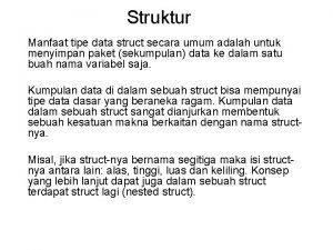 Struktur Manfaat tipe data struct secara umum adalah