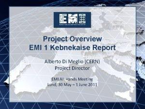 EMI INFSORI261611 Project Overview EMI 1 Kebnekaise Report