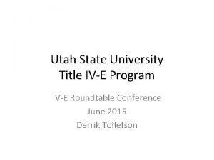 Utah State University Title IVE Program IVE Roundtable