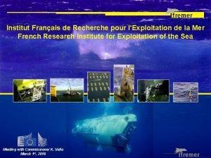 Institut Franais de Recherche pour lExploitation de la