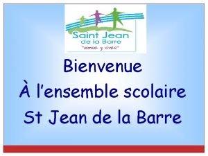 Bienvenue lensemble scolaire St Jean de la Barre