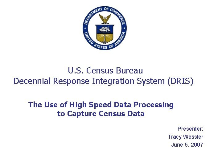 U S Census Bureau Decennial Response Integration System