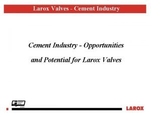 Larox Valves Cement Industry Opportunities and Potential for