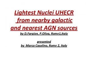Lightest Nuclei UHECR from nearby galactic and nearest