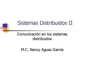 Sistemas Distribuidos II Comunicacin en los sistemas distribuidos