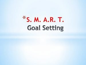 When setting your goal make sure you can