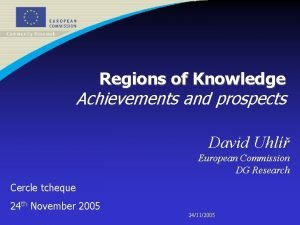 Regions of Knowledge Achievements and prospects David Uhl