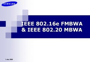 IEEE 802 16 e FMBWA IEEE 802 20