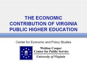 THE ECONOMIC CONTRIBUTION OF VIRGINIA PUBLIC HIGHER EDUCATION