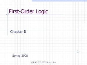 FirstOrder Logic Chapter 8 Spring 2008 CSE 471598