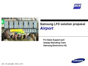 Samsung LFD solution proposal Airport Schipol international airport