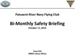 Patuxent River Navy Flying Club BiMonthly Safety Briefing
