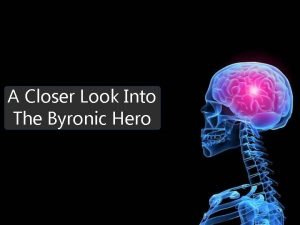 A Closer Look Into The Byronic Hero The