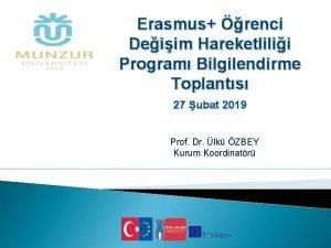Erasmus renci Deiim Hareketlilii Program Bilgilendirme Toplants 27