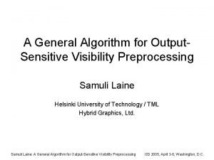 A General Algorithm for Output Sensitive Visibility Preprocessing