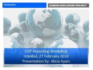 Introduction CDP Reporting Workshop Istanbul 27 February 2010