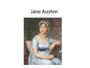 Jane Austen Jane Austens life Born in 1775