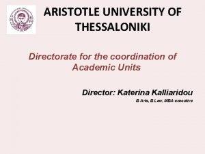 ARISTOTLE UNIVERSITY OF THESSALONIKI Directorate for the coordination