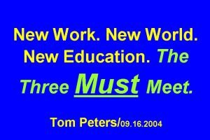 New Work New World New Education The Three