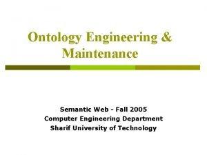 Ontology Engineering Maintenance Semantic Web Fall 2005 Computer