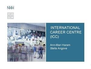 INTERNATIONAL CAREER CENTRE ICC AnnMari Haram Stella Angove