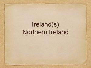 Irelands Northern Ireland Northern Ireland consists of six
