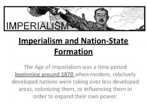Imperialism and NationState Formation The Age of Imperialism