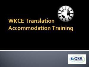 WKCE Translation Accommodation Training WKCE Translation Accommodation The