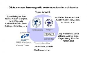 Dilute moment ferromagnetic semicinductors for spintronics Tomas Jungwirth