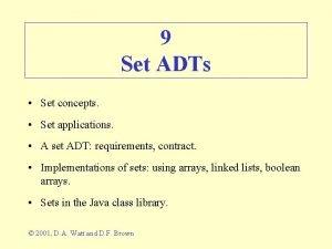 9 Set ADTs Set concepts Set applications A