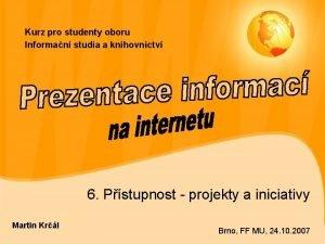 Kurz pro studenty oboru Informan studia a knihovnictv