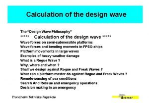 Calculation of the design wave The Design Wave