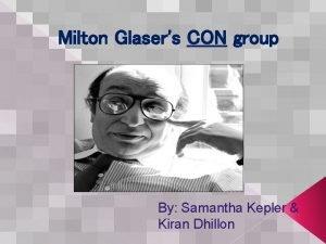 Milton Glasers CON group By Samantha Kepler Kiran