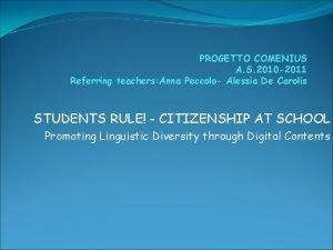 PROGETTO COMENIUS A S 2010 2011 Referring teachers