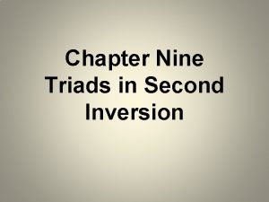Chapter Nine Triads in Second Inversion Introduction Same
