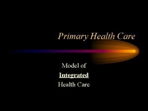 Primary Health Care Model of Integrated Health Care