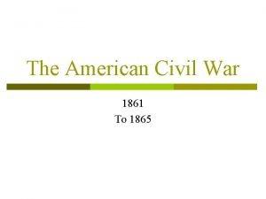The American Civil War 1861 To 1865 Lincolns