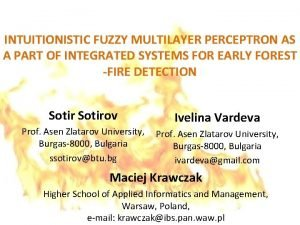 INTUITIONISTIC FUZZY MULTILAYER PERCEPTRON AS A PART OF