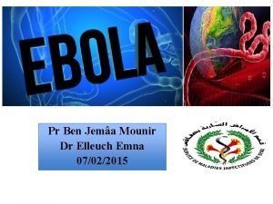 Pr Ben Jema Mounir Dr Elleuch Emna 07022015