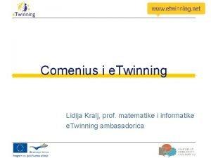 Comenius i e Twinning Lidija Kralj prof matematike
