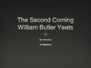 The Second Coming William Butler Yeats Isa Francisco
