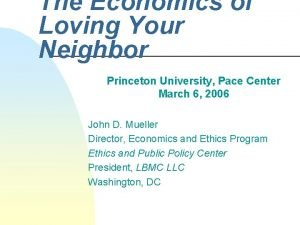 The Economics of Loving Your Neighbor Princeton University