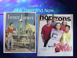 Chapter 2 FFA Then and Now FFA History