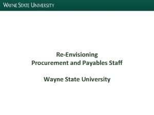 ReEnvisioning Procurement and Payables Staff Wayne State University