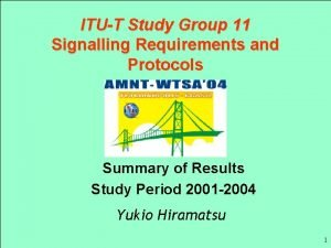 ITUT Study Group 11 Signalling Requirements and Protocols