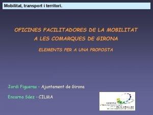 Mobilitat transport i territori OFICINES FACILITADORES DE LA
