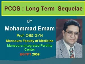 PCOS Long Term Sequelae BY Mohammad Emam Prof